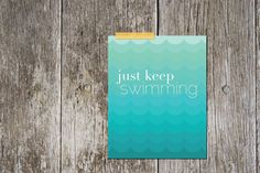 Just Keep Swimming motivational poster via From Me, With Love Etsy shop