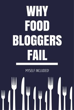 The 8 reasons why food bloggers fail - and how to avoid them!