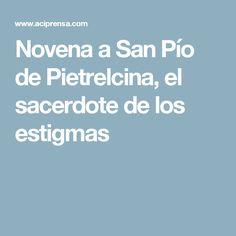 Novena a San Pío de Pietrelcina, el sacerdote de los estigmas