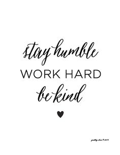 Stay Humble. Work Hard. Be Kind. Inspirational Art. Office Decor. by Pretty Chic SF