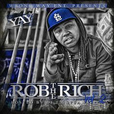 Brand New Artist Yay Hooks Up With DJ T Gutta For (Rob The Rich) Mixtape..