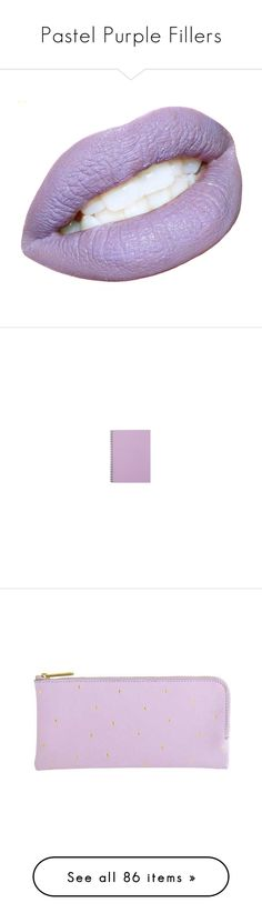 """""""Pastel Purple Fillers"""" by xgracieeee ❤ liked on Polyvore featuring beauty products, makeup, lip makeup, lipstick, lips, fillers, beauty, doodle, scribble and home"""