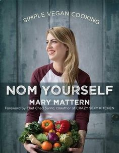 "Read ""Nom Yourself Simple Vegan Cooking"" by Mary Mattern available from Rakuten Kobo. A beautiful cookbook for the next generation of newly vegan and vegan-curious, from the creator of the popular website a. Vegetarian Cookbook, Cookbook Recipes, Wine Recipes, Vegan Recipes, Vegan Ideas, Vegetarian Dinners, Vegan Vegetarian, Crockpot Recipes, Best Vegan Cookbooks"