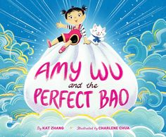 Amy Wu and the Perfect Bao by Kat Zhang; by Charlene Chua. Simon & Schuster/Aladdin Perfection has many forms. Book Club Books, Good Books, The Book, Food Network, New York Times, Amy, Illustrator, Jackson, Behance