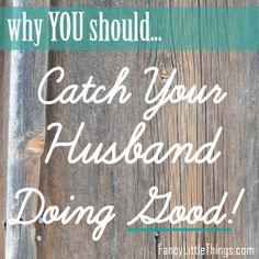 Catch Your Husband Doing Good