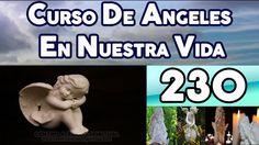 CURSO DE LOS ANGELES EN NUESTRA VIDA 230, EL ÁNGEL DE LA MATERIALIDAD Y ...