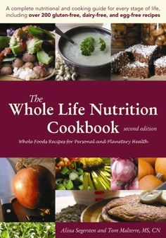 The Whole Life Nutrition Cookbook offers readers and foods lovers a new and in-depth look at foods found in their whole form and how to prepare them. Now available at Thriftbooks.com