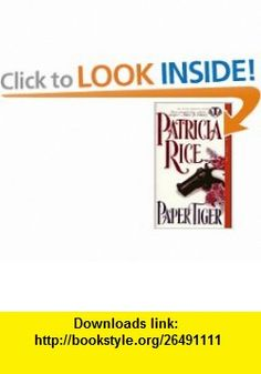 Paper Tiger (Topaz Historical Romances) (9780451406088) Patricia Rice , ISBN-10: 0451406087  , ISBN-13: 978-0451406088 ,  , tutorials , pdf , ebook , torrent , downloads , rapidshare , filesonic , hotfile , megaupload , fileserve