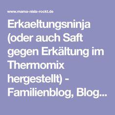 Erkaeltungsninja (oder auch Saft gegen Erkältung im Thermomix hergestellt) - Familienblog, Blog für Eltern mit vielen Bastelideen