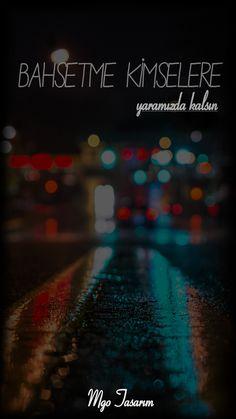 Bahsetme Kimselere Yaramızda Kalsın Sad Words, Cool Words, Picture Mix, Good Sentences, My Philosophy, Galaxy Wallpaper, Music Lyrics, Wallpaper Quotes, Book Quotes