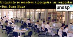 Enquanto se mantém a pesquisa, as respostas vêm. Joan Baez