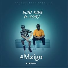 Download Audio: Siju Kiss ft Foby – Mzigo -lmediaonline Cartoon Wallpaper Iphone, Kiss, Audio, Movie Posters, Film Poster, Kisses, Billboard, Film Posters, A Kiss