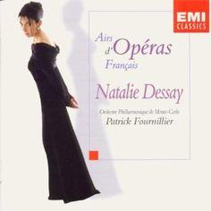 Natalie Dessay; French Opera Arias