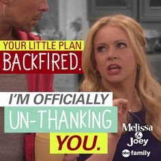 Un-thank you very much. | Melissa & Joey Quotes