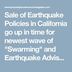 """Sale of Earthquake Policies in California go up in time for newest wave of """"Swarming"""" and Earthquake Advisory : Property Insurance Coverage Law Blog"""