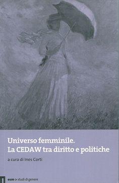 Universo femminile : la CEDAW tra diritto e politiche / a cura di Ines Corti, 2012