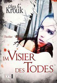 """Vorablesen & Gewinnen: """"Im Visier des Todes"""" (Olga A. Krouk). Das Buch erscheint am 13.09.12."""
