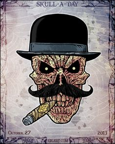 27 of 31 #Skull for the Skull-A-Day series by GIGART. See them all at www.gigart.com. Don't piss this guy off! #Mustache #bowlerhat