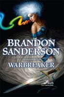 Warbreaker / Brandon Sanderson. - Sisters Vivenna and Siri are princesses of Idris. Susebron is the God King one must marry. Lightsong is the reluctant minor god of bravery. Vasher is an immortal still trying to undo mistakes of centuries before. Magic from individual breath from everyday objects can perform all manner of miracles and mischief.