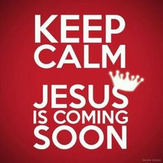 Jesus is coming soon!:) <3   I BELIEVE IN YOU OH' HOLY ONE!