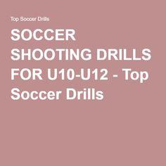 SOCCER SHOOTING DRILLS FOR U10-U12 - Top Soccer Drills