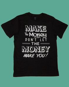 Make The Money T-Shirt (xs) $25