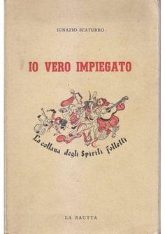 IO VERO IMPIEGATO di Ignazio Scaturro 1947 La Bautta Editore
