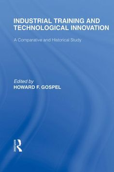 Industrial Training and Technological Innovation (eBook Rental) Kindle, Innovation, Investing, Industrial, Study, February, Ebooks, Training, Business