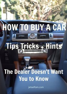 How to Buy a Car: Tips, tricks and hints. What the dealer doesn't want you to know. | The JetSet Family