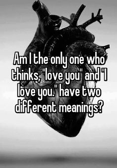 """Am I the only one who thinks, ""love you"" and ""I love you."" have two different meanings?"""