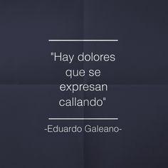 -Eduardo Galeano-