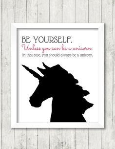 Art Print Be Yourself Unless You Can Be A by BrightAndBonny