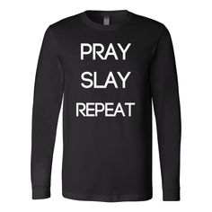 Pray. Slay. Repeat.