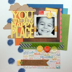 You Are My Happy Place #layout & video by Jen Gallacher