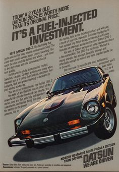 1978 Vintage Datsun Car Ad ~ Fuel Injected Investment, Vintage Car Ads ~ Other 240z Datsun, Datsun Roadster, Datsun Car, Nissan Z Cars, Car Brochure, Mustang, Car Colors, Car Advertising, Us Cars