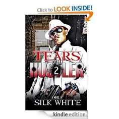 Amazon.com: Tears of a Hustler PT 2 eBook: Silk White: Kindle Store