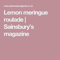 Lemon meringue roulade   Sainsbury's magazine
