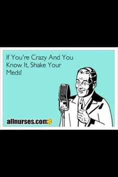 Nursing humor haha..just sing it in your head once...you'll laugh