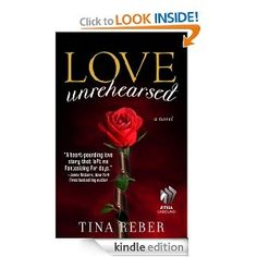 Love Unrehearsed: The Love Series, Book 2..so happy its out, starting this tonight...Thank you Tina Reber!! Can't wait to do a review on a book I know is going to be swoon worthy!