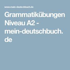 Grammatikübungen Niveau A2 - mein-deutschbuch.de