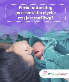 Poród naturalny po cesarskim cięciu: czy jest możliwy?  Decyzja o porodzie naturalnym po wcześniejszym cesarskim cięciu ma swoje plusy ale i czynniki ryzyka. Aby poród przebiegł pomyślnie, ciężarna musi spełnić określone warunki i wymagania. Dowiedz się więcej w dzisiejszym artykule.