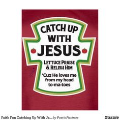 Catch up with Jesus! Christian humor and wisdom on a catsup bottle. Would be great for Bible school kids. Christian Humor, Christian Life, Funny Christian Quotes, Christian Messages, Funny Christian Pictures, Christian Wall Art, Bible Quotes, Bible Verses, Scriptures