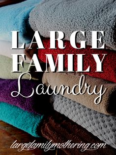 Large Family Laundry - gems in the comments, too! :)