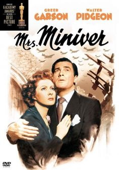 Mrs. Miniver — Can't believe I forgot about this movie, one of my favorites about WWII, until a friend mentioned it last night bc it aired on Turner Classic Movies.