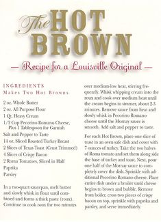 The original and best Hot Brown recipe - wonder if it's the recipe the Paducah Country Club uses? They have the  BEST hotbrowns!