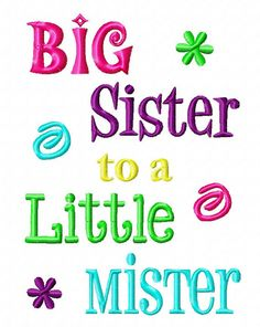 Big Sister to a Little Mister embroidery by BabyLoveEmbroidery, $3.50