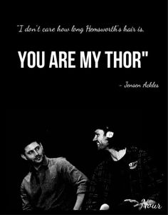 ...you are my Thor - Jensen Ackles
