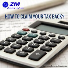 Want to know how to claim your ‪#‎Tax‬ back? Come over to ZM Accountings and Taxation one of the foremost ‪#‎Financemanagement‬ firms in ‪#‎Australia‬