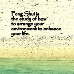 Feng Shui is the study of how to arrange your environment to enhance your life. Feng Shui Studio, Feng Shui House, Feng Shui And Vastu, Feng Shui Tips, Feng Shui Quotes, Fen Shui, Feng Shui Energy, How To Feng Shui Your Home, Creating Positive Energy