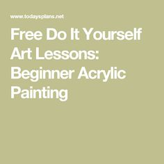 Free Do It Yourself Art Lessons: Beginner Acrylic Painting